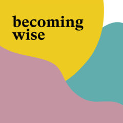Becoming wise: podcasts for self-care
